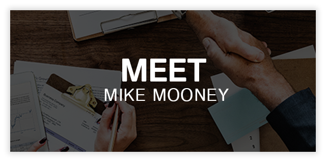 Meet Mike Mooney